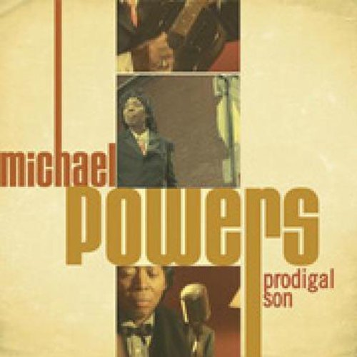 Michael Powers Prodigal Son
