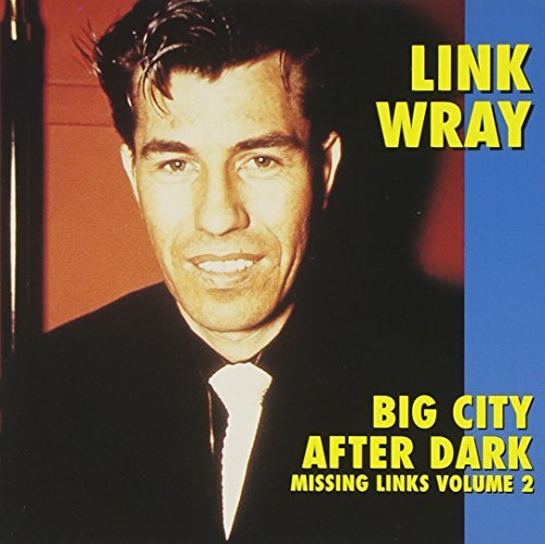Link Wray Vol. 2 Missing Links Big City