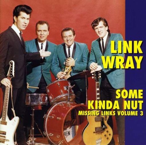 Link Wray Vol. 3 Missing Links Some Kind