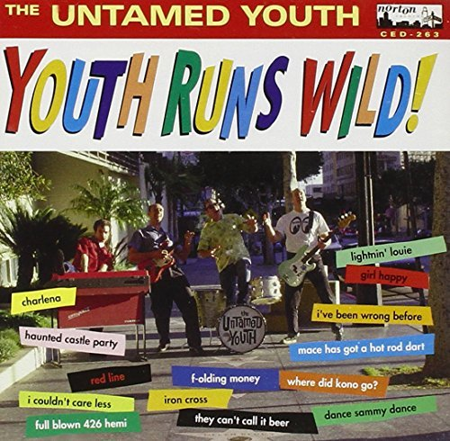Untamed Youth Youth Runs Wild!