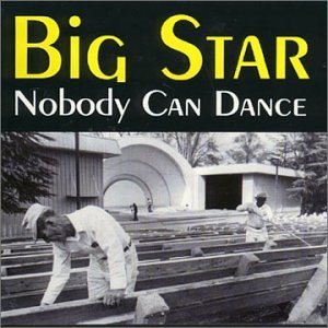 Big Star Nobody Can Dance