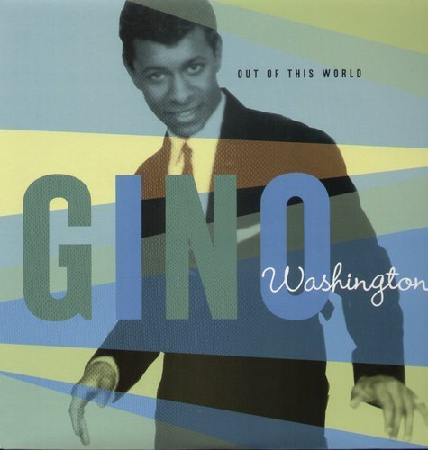 Gino Washington Out Of This World