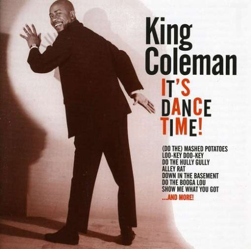 King Coleman Its Dance Time