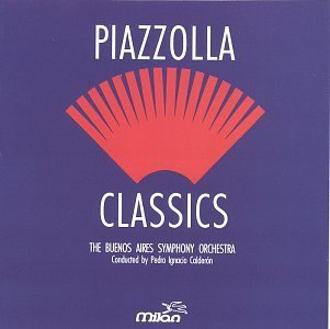 Piazzolla Astor Piazzolla Classics