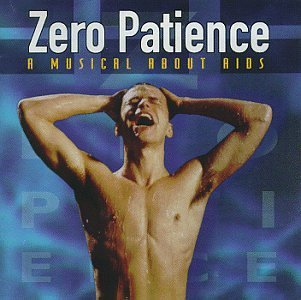 Zero Patience Musical About Aids