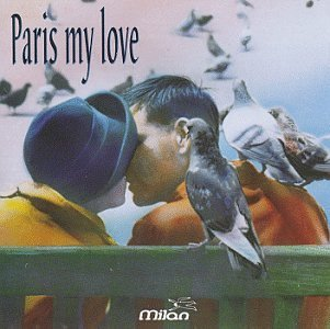 Paris My Love Paris My Love Chevalier Piaf Baker Claveau Printemps