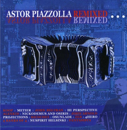 Astor Piazzola Remixed Astor Piazzola Remixed CD R Digipak