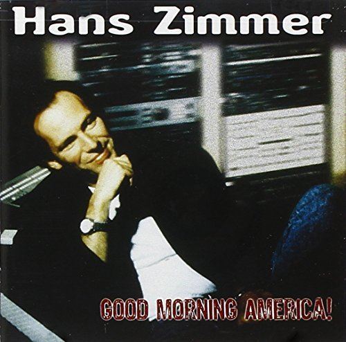 Hans Zimmer Vol. 2 Good Morning America!