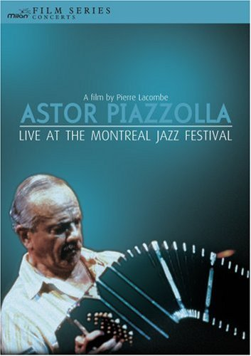 Astor Piazzolla Live At The Montreal Jazz Fest
