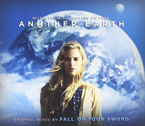 Another Earth Soundtrack Music By Fall On Your Sword