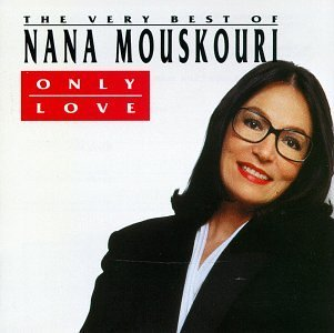 Nana Mouskouri Only Love The Best Of Only Love The Best Of