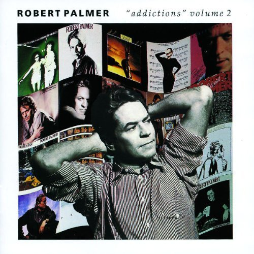 Robert Palmer Addictions Vol. 2