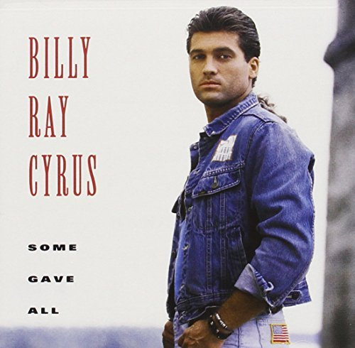 Billy Ray Cyrus Some Gave All