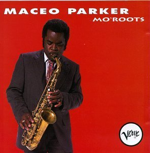 Maceo Parker Mo' Roots