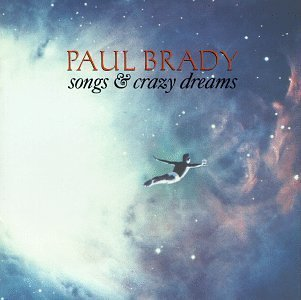 Paul Brady Songs & Crazy Dreams