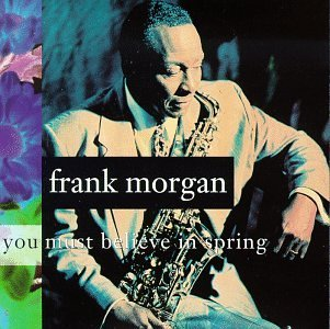 Frank Morgan You Must Believe In Spring