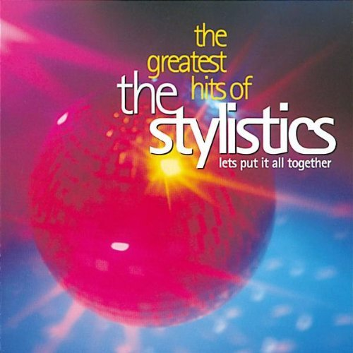 Stylistics Greatest Hits Of Let's Put It Import Eu