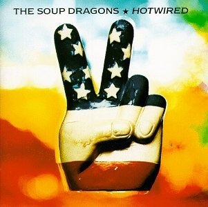 Soup Dragons Hotwired