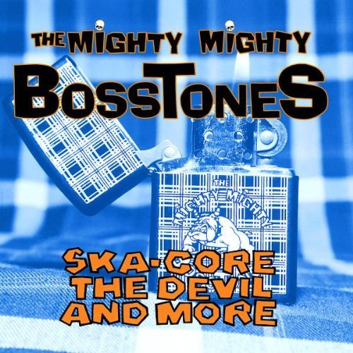 Mighty Mighty Bosstones Ska Core The Devil & More