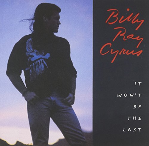 Cyrus Billy Ray It Won't Be The Last