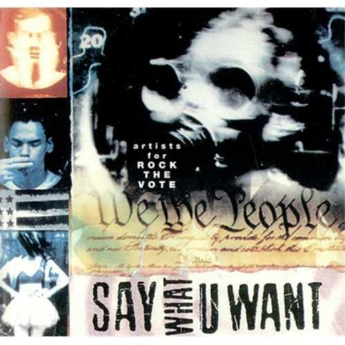 Say What U Want Artists For Rock The Vote