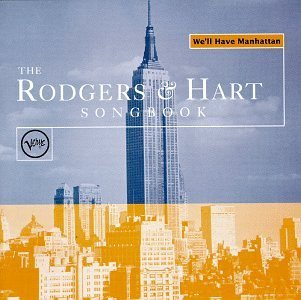We'll Have Manhattan Rodgers & Hart Songbook Armstrong Crosby Torme Holiday Fitzgerald Horn Vaughan