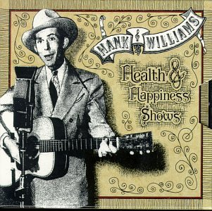 Hank Williams Sr. Health & Happiness Shows