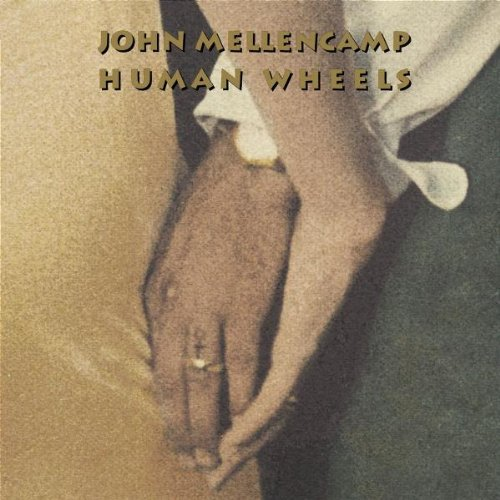 Mellencamp John Human Wheels