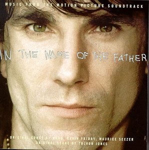 In The Name Of The Father Soundtrack Bono Friday O'connor Jones