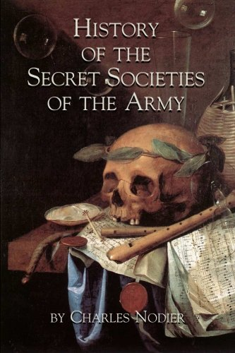 Charles Nodier History Of The Secret Societies Of The Army