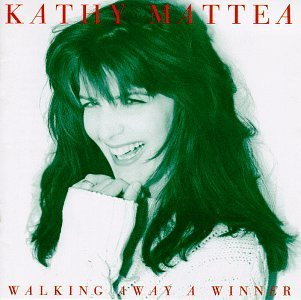 Kathy Mattea Walking Away A Winner