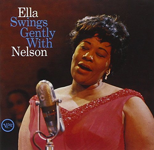Ella Fitzgerald Ella Swings Gently With Nelson