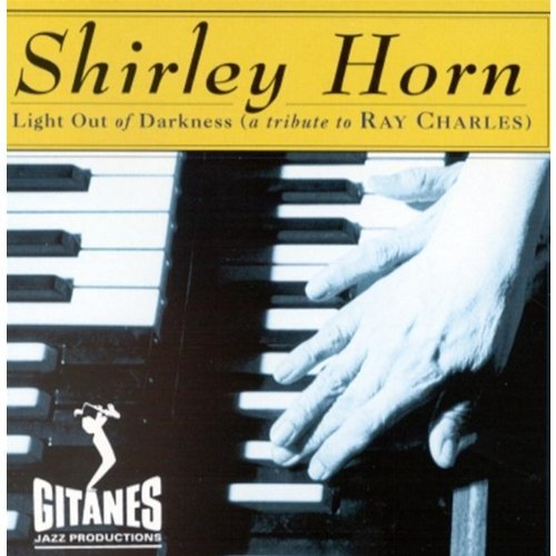 Shirley Horn Light Out Of Darkness