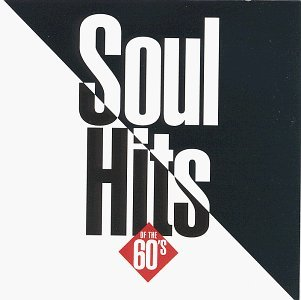 Soul Hits Of The 60's Soul Hits Of The 60's Hebb Butler Righteous Brothers