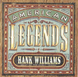Hank Sr. Williams Best Of American Legends