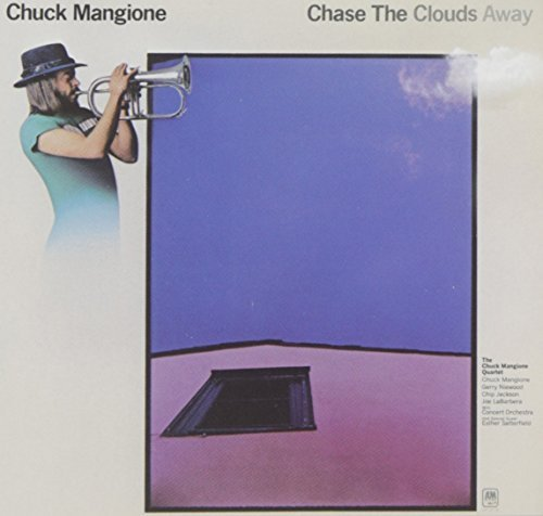 Mangione Chuck Chase The Clouds Away