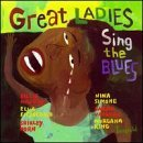 Great Ladies Sing The Blues Great Ladies Sing The Blues Holiday Fitzgerald Simone King Washington Horn Vaughan O'day