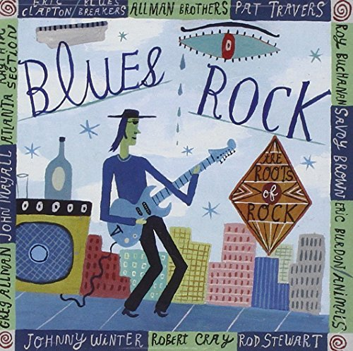 Roots Of Rock Roots Of Rock Blues Rock Clapton Blues Breakers Allman Roots Of Rock