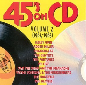 45's On CD Vol. 2 1964 65 45's On CD Beatles Gentrys Miller We Five 45's On CD