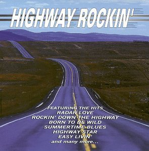 Highway Rockin Highway Rockin Steppenwolf Moody Blues Berry Allman Brothers Blues Project