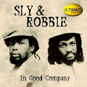 Sly & Robbie In Good Company Ultimate Collection