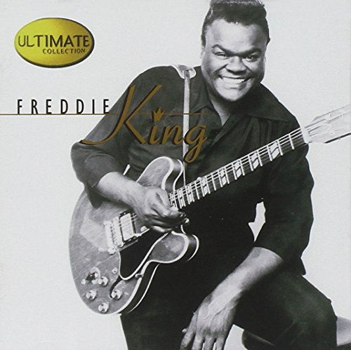 Freddie King Ultimate Collection Ultimate Collection