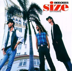 Bee Gees Size Isn't Everything