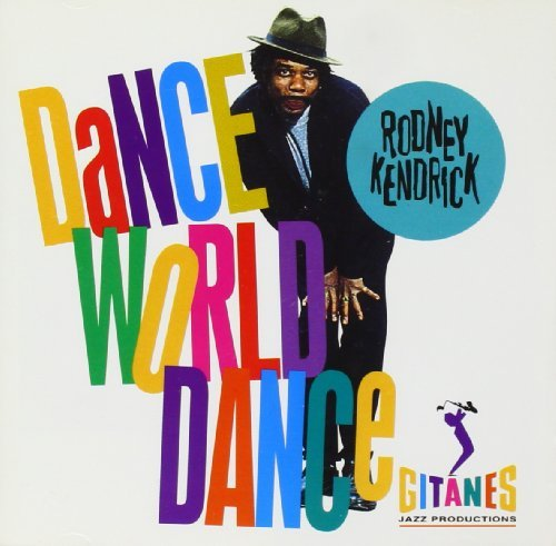 Rodney Kendrick Dance World Dance
