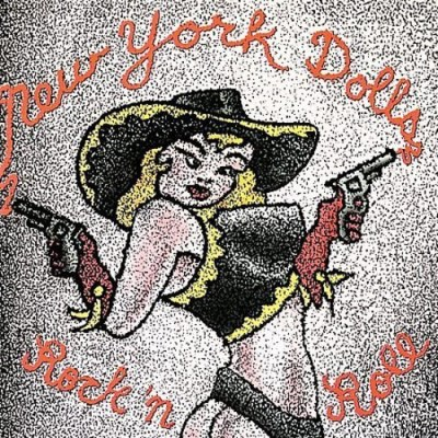 New York Dolls Rock 'n Roll Rock 'n Roll