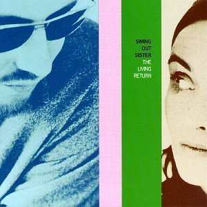 Swing Out Sister Living Return