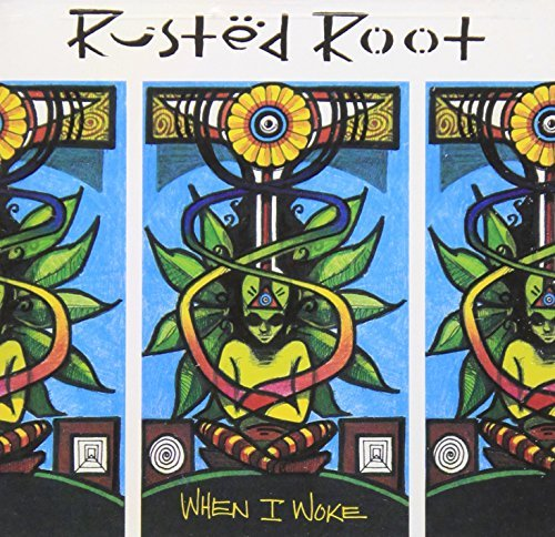 Rusted Root When I Woke