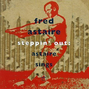 Fred Astaire Steppin' Out Astaire Sings