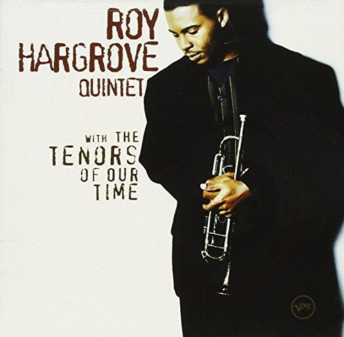 Roy Quintet Hargrove With The Tenors Of Our Time