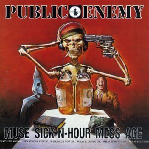 Public Enemy Muse Sick N Hour Mess Age Explicit Version
